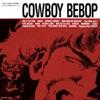 Cowboy Bebop (Original Soundtrack)