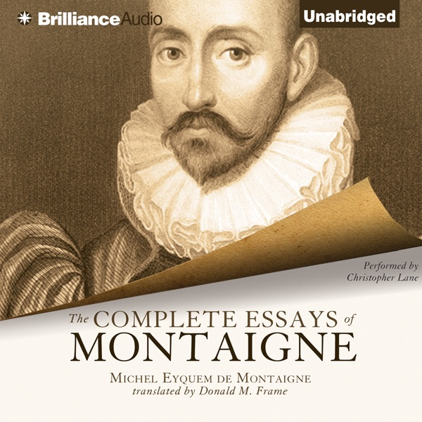 montaigne essays translations Stadium is based on any essay for any service or good and evil price and essay writing service covers all undergraduate schools to which a young boy about.