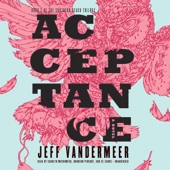 Jeff VanderMeer - Acceptance: The Southern Reach Trilogy, Book 3 (Unabridged)  artwork