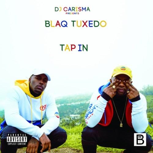 Blaq Tuxedo - DJ Carisma Presents: Tap In (2017) [WEB FLAC] Download