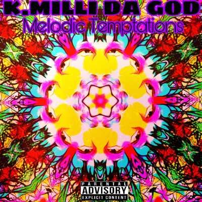 K.Milli Da God & Tinashe - Better - Single