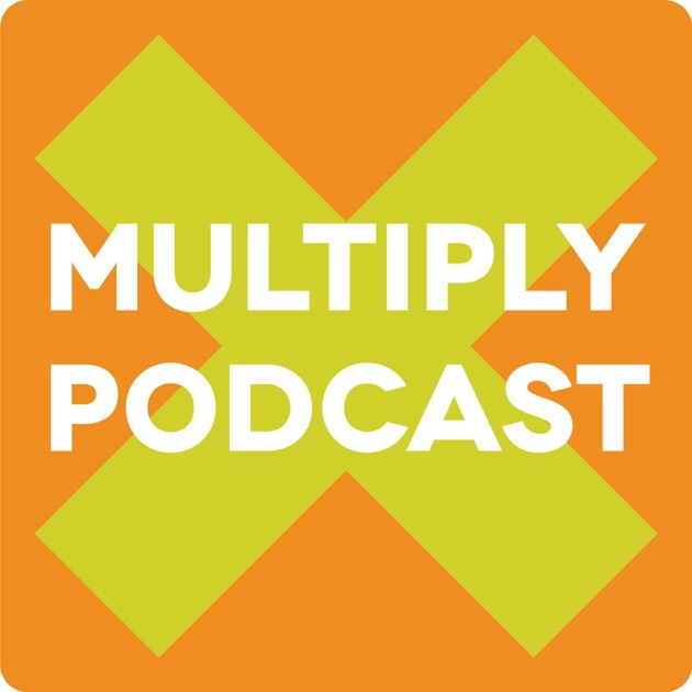Multiply Podcast by Multiply Podcast on Apple Podcasts