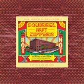 Squirrel Nut Zippers - Hot (Remastered / 20th Anniversary Edition)  artwork