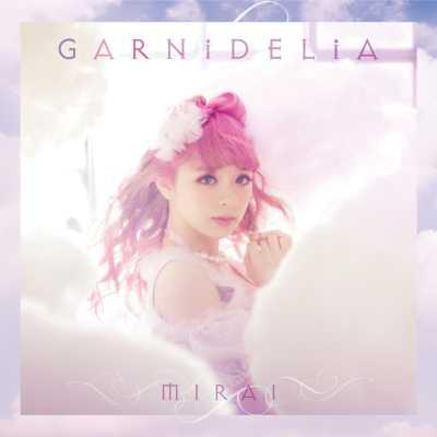 GARNiDELiA - MIRAI - EP