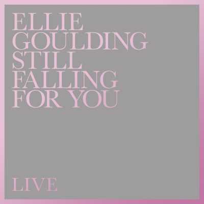 Ellie Goulding - Still Falling for You (Live) - Single
