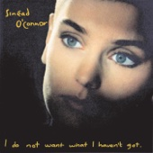 Sinead O'Connor - I Do Not Want What I Haven't Got  artwork