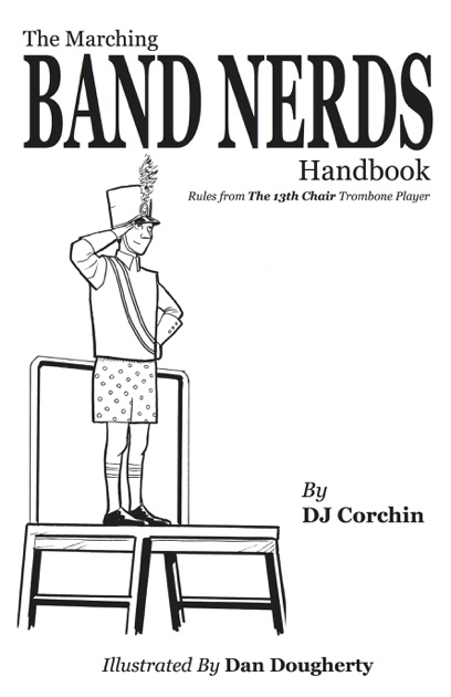 The Marching Band Nerds Handbook by DJ Corchin on iBooks