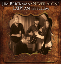 Never Alone (feat. Hillary Scott & Lady Antebellum) Jim Brickman