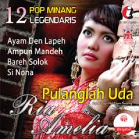 Ria Amelia - 12 Pop Minang Legendaris - Ria Amelia