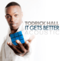 Free Download Todrick Hall It Gets Better (Acoustic) Mp3