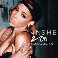 2 On (feat. Schoolboy Q) Tinashe