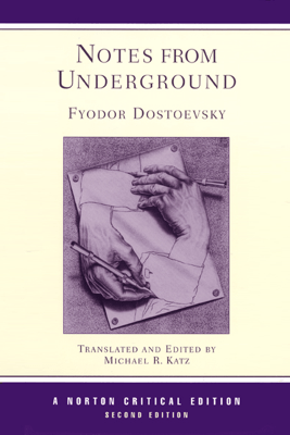 Notes from Underground (Unabridged) - Fyodor Dostoyevsky & Michael R Katz - translator