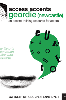 Access Accents: Geordie (Newcastle) - An Accent Training Resource for Actors (Unabridged) - Gwyneth Strong & Penny Dyer