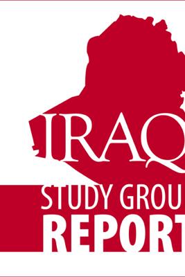 The Iraq Study Group Report (Unabridged) [Unabridged Nonfiction] - The Iraq Study Group