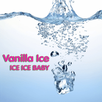 Ice Ice Baby (as heard in the movie Step Brothers) [Re-Recorded] Vanilla Ice