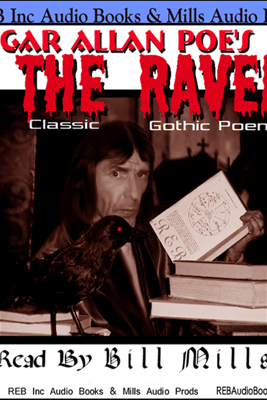 The Raven: Dramatic Reading of the Gothic Classic plus Special Commentary - Edgar Allan Poe