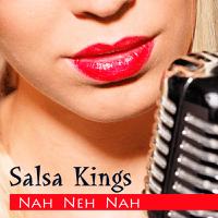 Nah Neh Nah (New Version) Salsa Kings