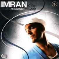 Ni Nachleh (feat. Lucky) [Album Version] Imran Khan & Lucky