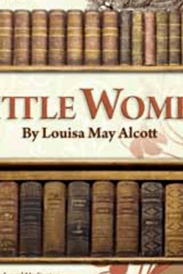 Little Women (Unabridged) - Louisa May Alcott