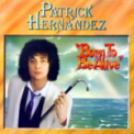 Free Download Patrick Hernandez Born to Be Alive (Mix 79 Maxi) Mp3
