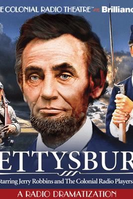 Gettysburg: A Radio Dramatization - Jerry Robbins