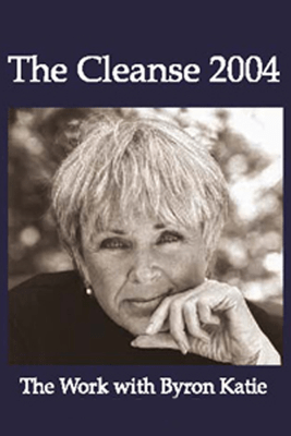The Cleanse 2004 (Unabridged  Nonfiction) - Byron Katie Mitchell