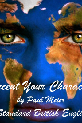 Accent Your Character - Standard British English: Dialect Training (Unabridged) - Paul Meier