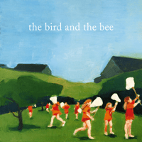 Preparedness The Bird and the Bee MP3