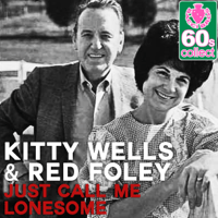 Just Call Me Lonesome (Remastered) Kitty Wells & Red Foley