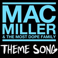 Mac Miller & the Most Dope Family Theme Song - Single - Mac Miller mp3 download