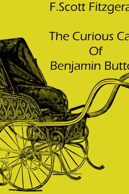 The Curious Case of Benjamin Button (Unabridged) - F. Scott Fitzgerald