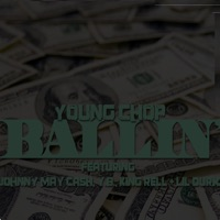 Ballin (feat. Johnny May Cash, Yb, Lil Durk & King Rell) - Single - Young Chop mp3 download