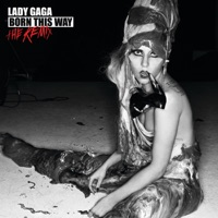 Born This Way (The Remix) - Lady Gaga mp3 download