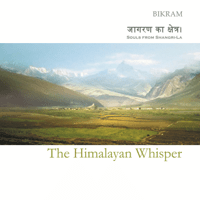 The Himalayan whisper Bikram