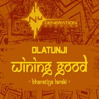 Wining Good (Bharati Laraki) Olatunji