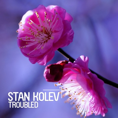 Troubled (Croatia Squad Remix) - Stan Kolev mp3 download