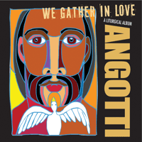 We Gather in Love (feat. Bethany Paige) John Angotti
