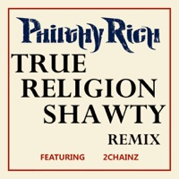 True Religion Shawty (feat. 2 Chainz) [Remix]  - Single - Philthy Rich mp3 download