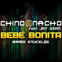 Bebé Bonita (feat. Jay Sean) [Brass Knuckles] Chino & Nacho MP3