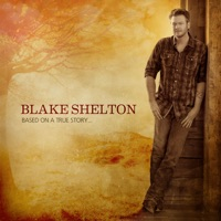 Based On a True Story... (Deluxe Version) - Blake Shelton mp3 download