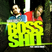 Boss S**t (feat. Gucci Mane & Young Scooter) - Single - Gage Gully mp3 download