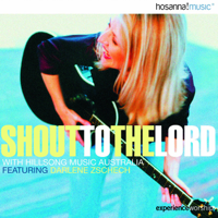 Shout To the Lord (feat. Darlene Zschech) Hillsong Worship MP3