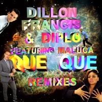 Que Que Remixes (feat. Maluca) - EP - Dillon Francis & Diplo mp3 download