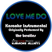 Love Me Do (Originally Performed By the Beatles) [Instrumental Version] Karaoke All Hits
