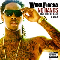 No Hands (feat. Roscoe Dash & Wale) - Single - Waka Flocka Flame mp3 download