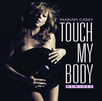 Touch My Body (Remixes) - Mariah Carey mp3 download