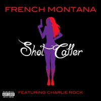 Shot Caller (feat. Charlie Rock) - Single - French Montana mp3 download