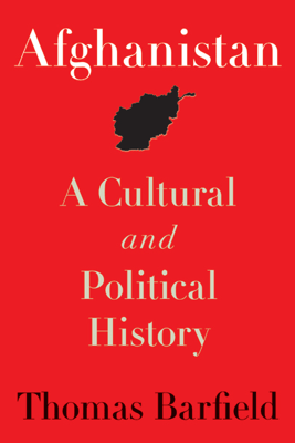 Afghanistan: A Cultural and Political History (Unabridged) - Thomas Barfield