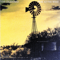 Free As the Wind The Crusaders