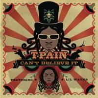 Can't Believe It (feat. Lil Wayne) - Single - T-Pain mp3 download